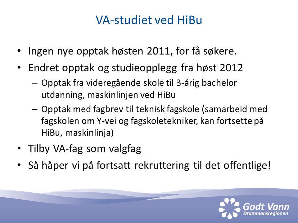 VA-studiet ved HiBu Ingen nye opptak høsten 2011, for få søkere. Endret opptak og studieopplegg fra høst 2012 – Opptak fra videregående skole til 3-år