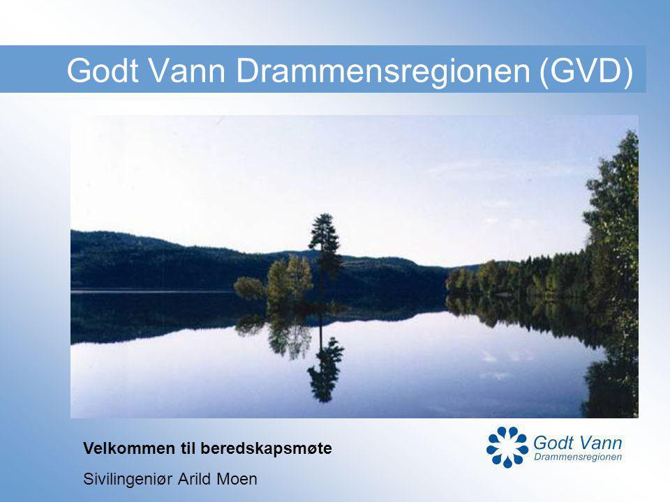 Godt Vann Drammensregionen (GVD) Velkommen til beredskapsmøte Sivilingeniør Arild Moen