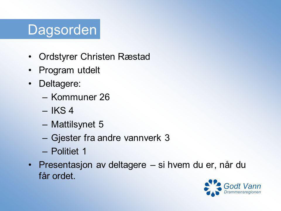 Dagsorden Ordstyrer Christen Ræstad Program utdelt Deltagere: –Kommuner 26 –IKS 4 –Mattilsynet 5 –Gjester fra andre vannverk 3 –Politiet 1 Presentasjo