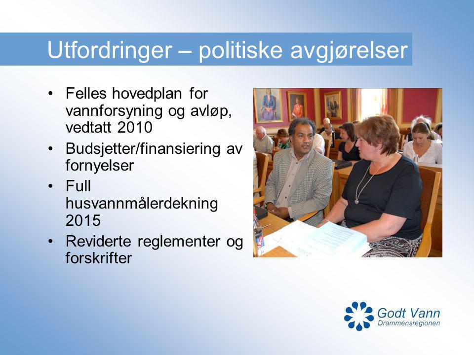 Utfordringer – politiske avgjørelser Felles hovedplan for vannforsyning og avløp, vedtatt 2010 Budsjetter/finansiering av fornyelser Full husvannmåler