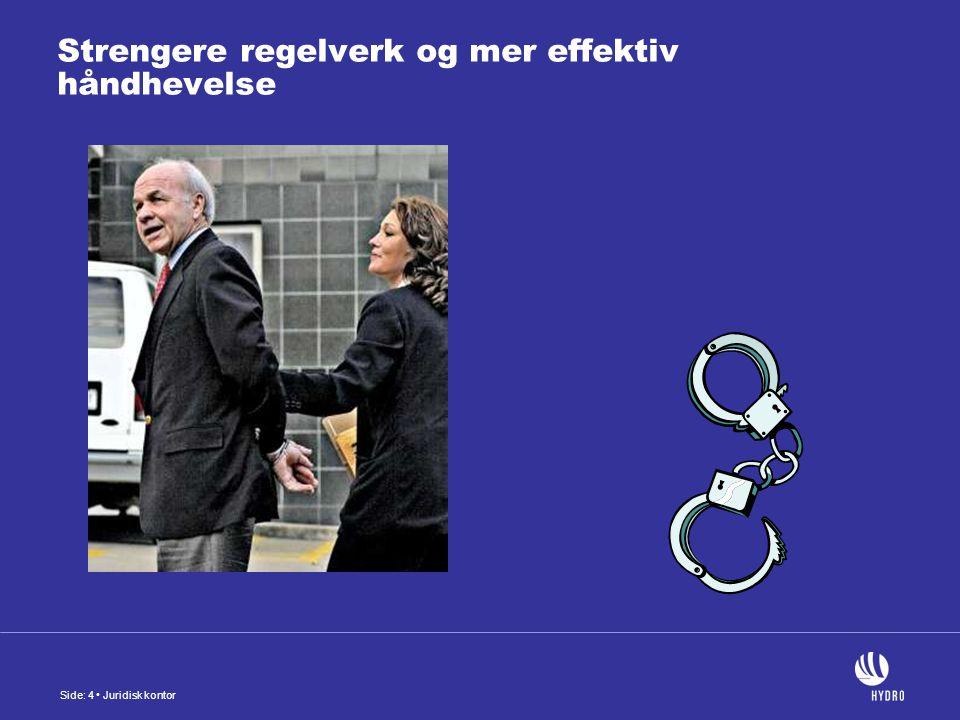 Side: 4 Juridisk kontor Strengere regelverk og mer effektiv håndhevelse
