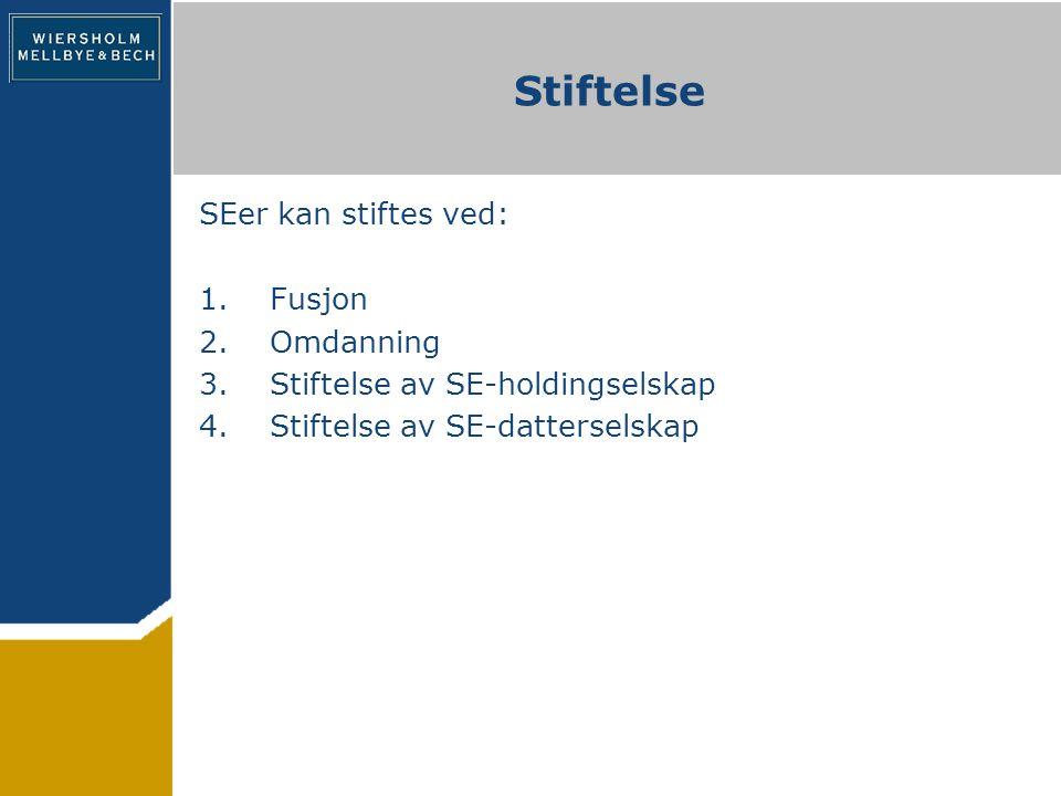 Stiftelse ved fusjon Kan skje mellom allmennaksjeselskaper fra minst to EØS-land For norske selskaper gjelder norske fusjonsregler (inkl.