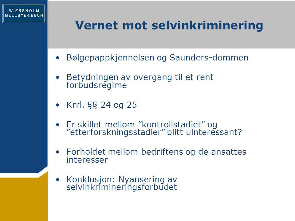 Vernet mot selvinkriminering Bølgepappkjennelsen og Saunders-dommen Betydningen av overgang til et rent forbudsregime Krrl.