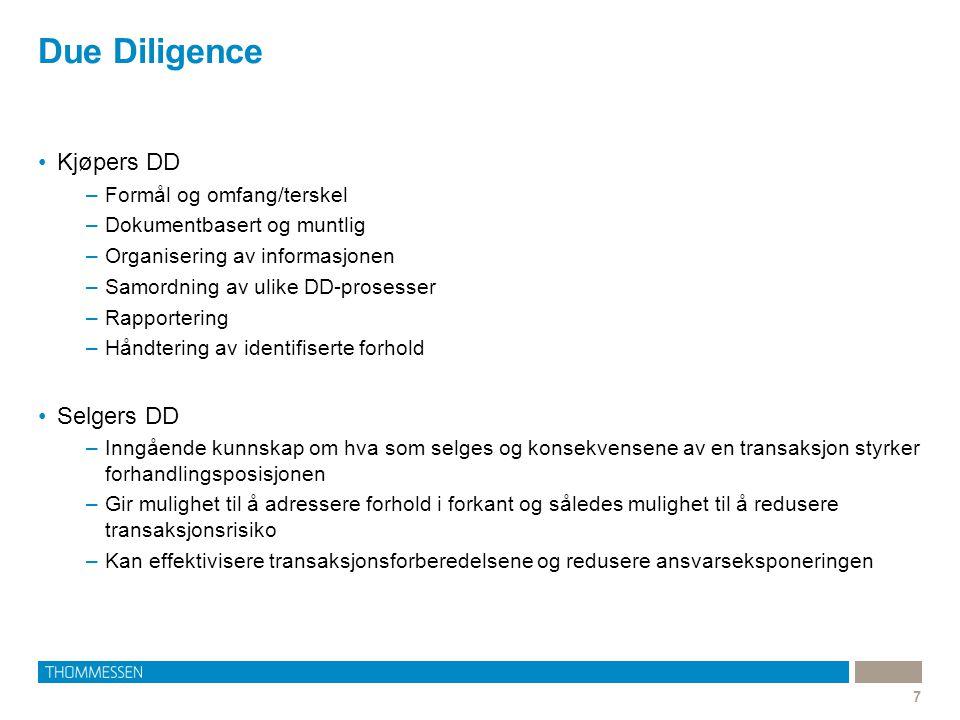Due Diligence 7 Kjøpers DD –Formål og omfang/terskel –Dokumentbasert og muntlig –Organisering av informasjonen –Samordning av ulike DD-prosesser –Rapp
