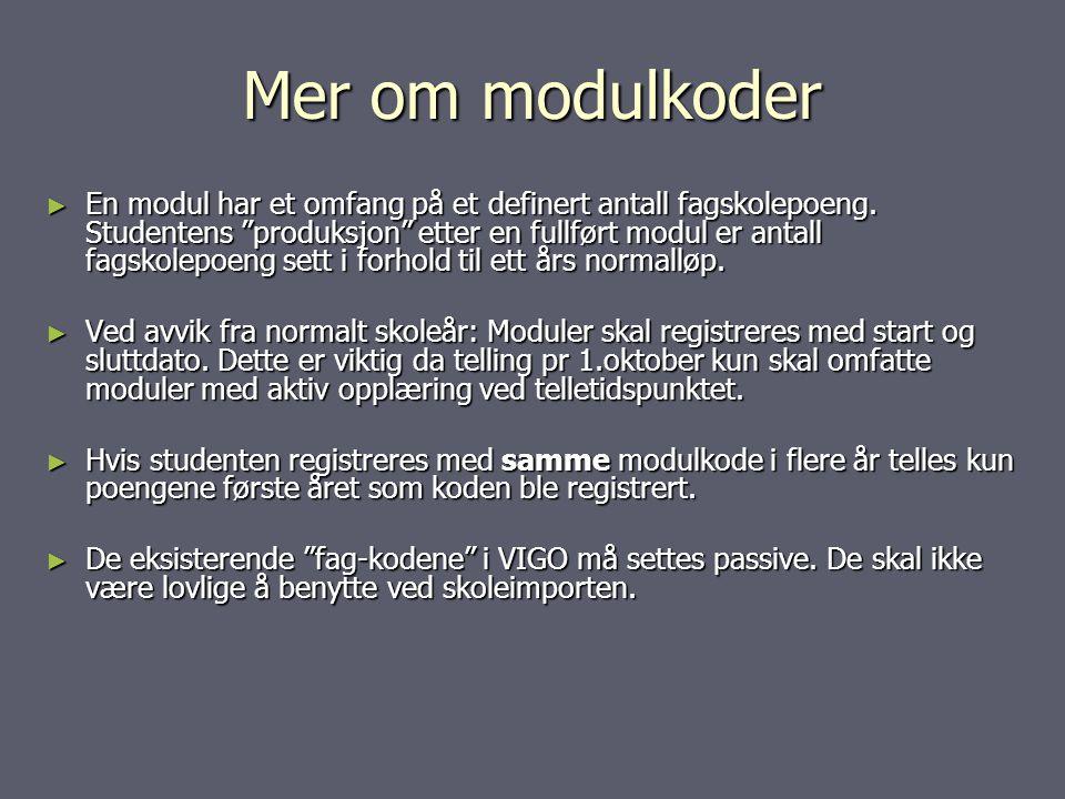 Mer om modulkoder ► En modul har et omfang på et definert antall fagskolepoeng.