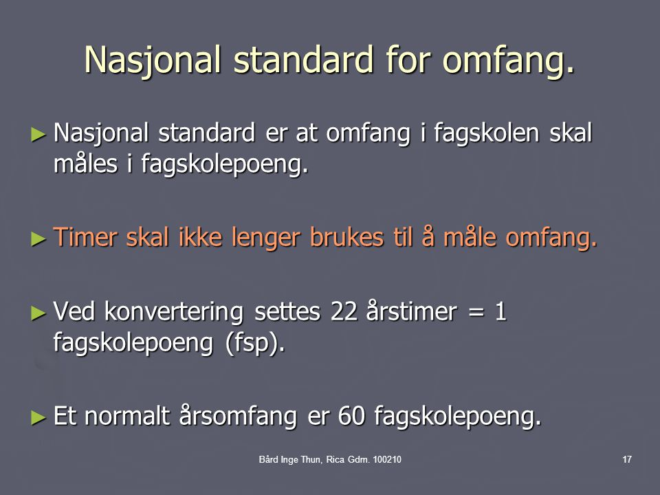 Bård Inge Thun, Rica Gdm.10021017 Nasjonal standard for omfang.