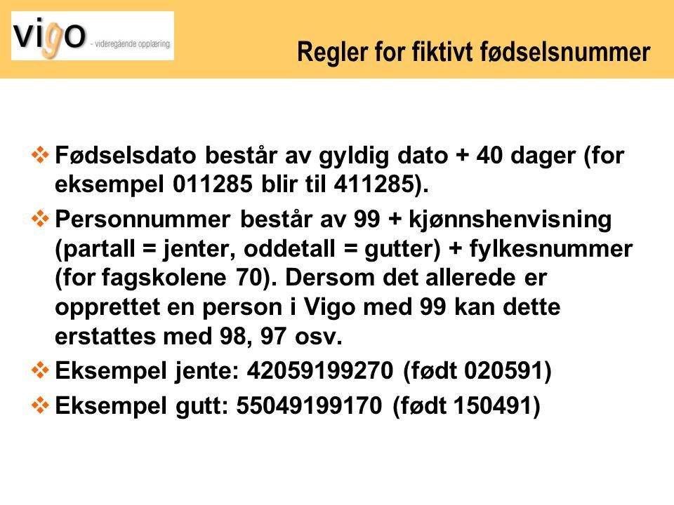 Regler for fiktivt fødselsnummer  Fødselsdato består av gyldig dato + 40 dager (for eksempel 011285 blir til 411285).  Personnummer består av 99 + k