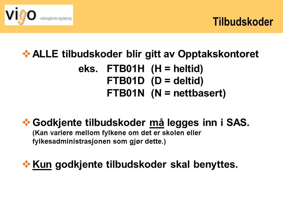 Tilbudskoder  ALLE tilbudskoder blir gitt av Opptakskontoret eks.FTB01H (H = heltid) FTB01D (D = deltid) FTB01N (N = nettbasert)  Godkjente tilbudsk