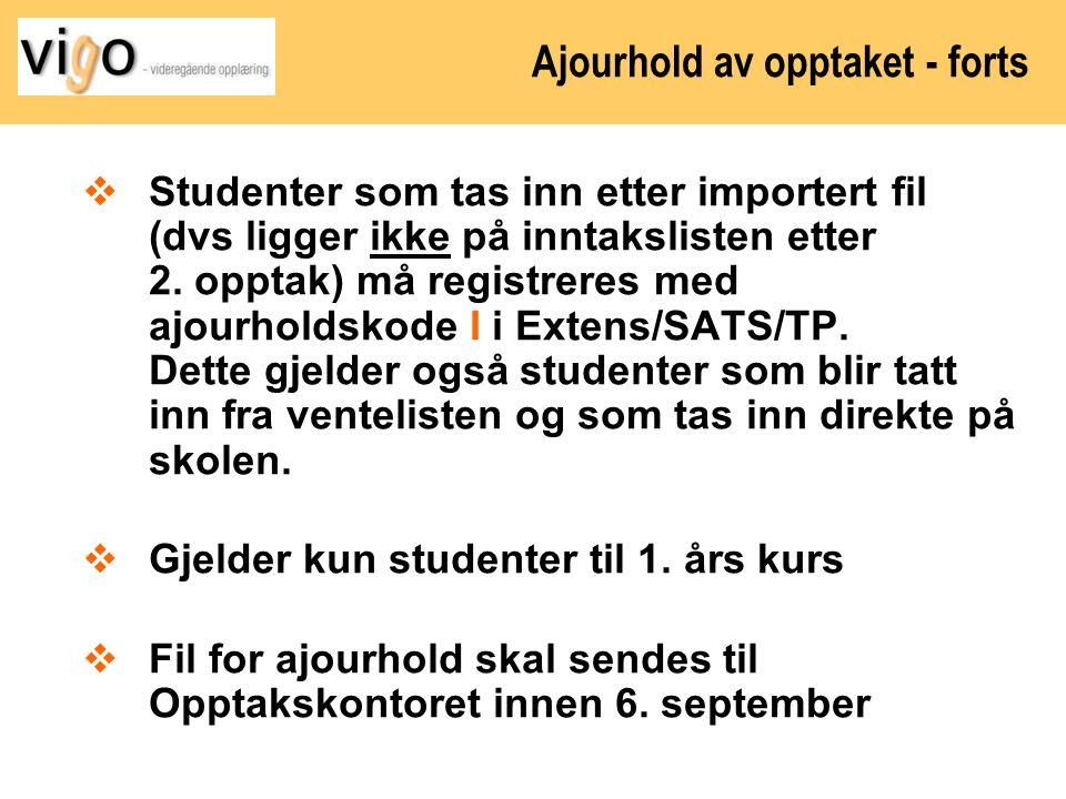 Ajourhold av opptaket - forts  Studenter som tas inn etter importert fil (dvs ligger ikke på inntakslisten etter 2. opptak) må registreres med ajourh