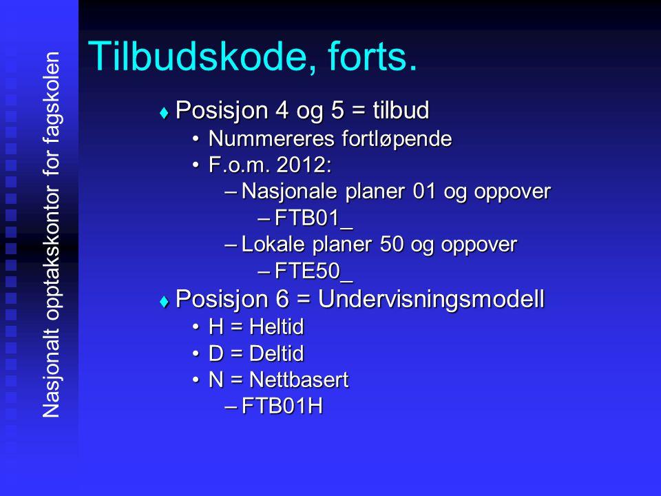 Tilbudskode, forts.  Posisjon 4 og 5 = tilbud Nummereres fortløpendeNummereres fortløpende F.o.m. 2012:F.o.m. 2012: –Nasjonale planer 01 og oppover –