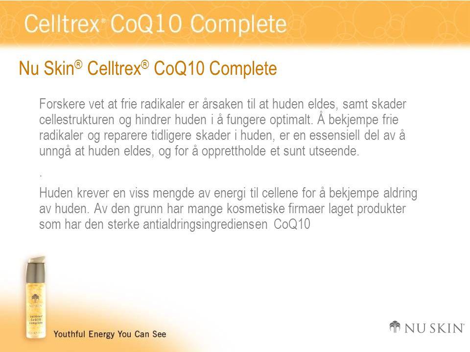 Nu Skin ® Celltrex ® CoQ10 Complete Forskere vet at frie radikaler er årsaken til at huden eldes, samt skader cellestrukturen og hindrer huden i å fungere optimalt.
