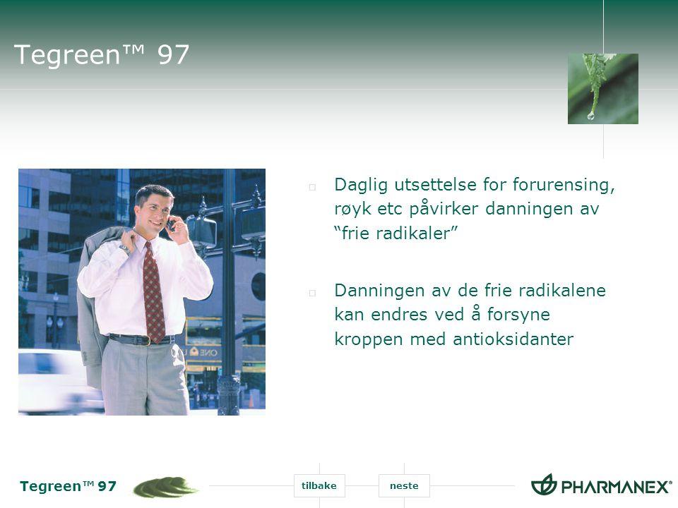 Tegreen™ 97 tilbakeneste Tegreen™ 97  Grønn te polyfenoler gir antioksidant aktivitet  For tilførsel av antioksidanter  Høyeste nivå av polyfenoler  97% polyfenoler  De fleste konkurrenter: 50-65% polyfenoler