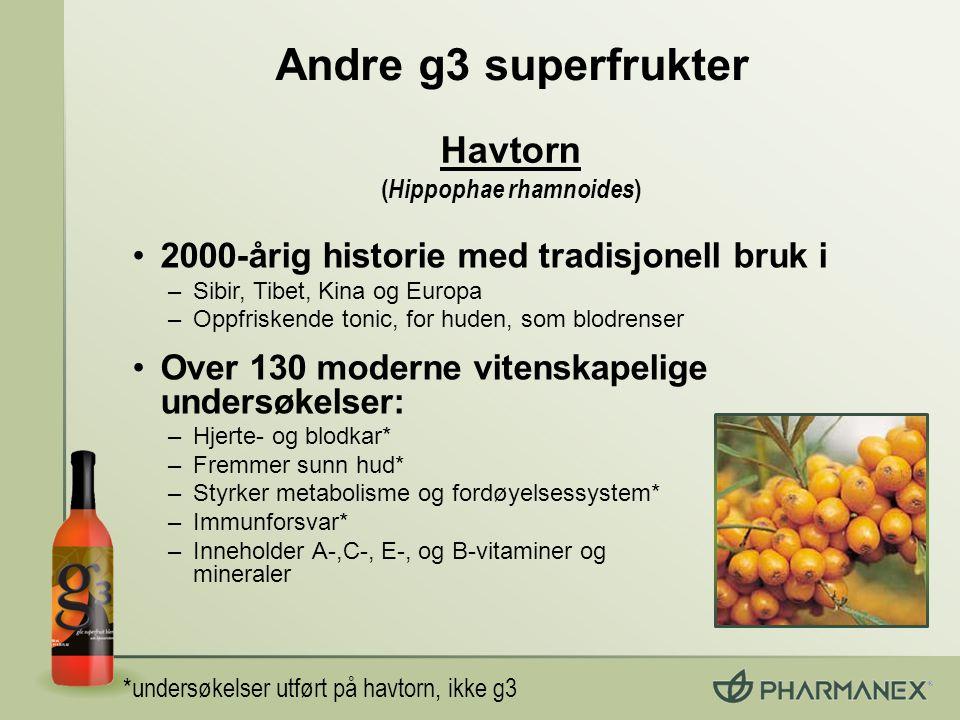 Andre g3 superfrukter 2000-årig historie med tradisjonell bruk i –Sibir, Tibet, Kina og Europa –Oppfriskende tonic, for huden, som blodrenser Over 130