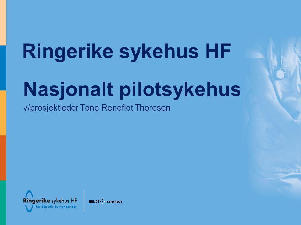 Nasjonalt pilotsykehus 5 sykehus i Norge Samarbeidsprosjekt mellom Helse- og omsorgsdepartementet, regionale helseforetak, KS/kommuner, representanter for brukerorganisasjoner og arbeidsorganisasjonene i helseforetakene.