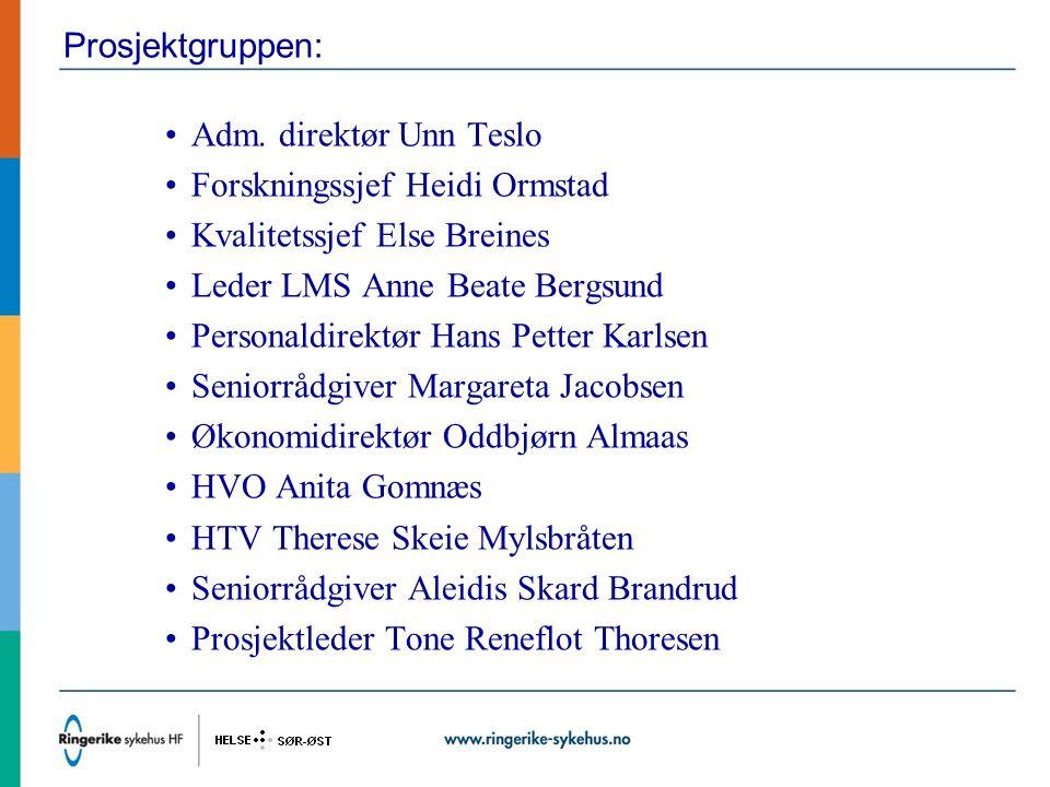 Prosjektgruppen: Adm. direktør Unn Teslo Forskningssjef Heidi Ormstad Kvalitetssjef Else Breines Leder LMS Anne Beate Bergsund Personaldirektør Hans P