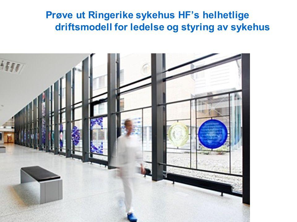 Prøve ut Ringerike sykehus HF's helhetlige driftsmodell for ledelse og styring av sykehus