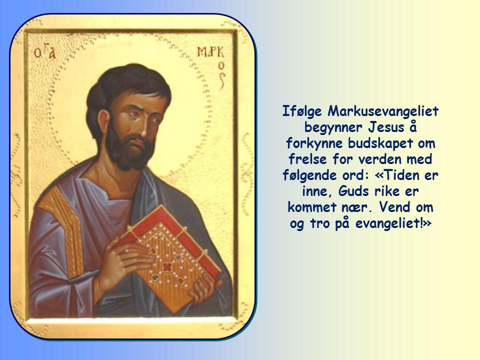 «Vend om og tro på evangeliet!» (Mark 1,15)