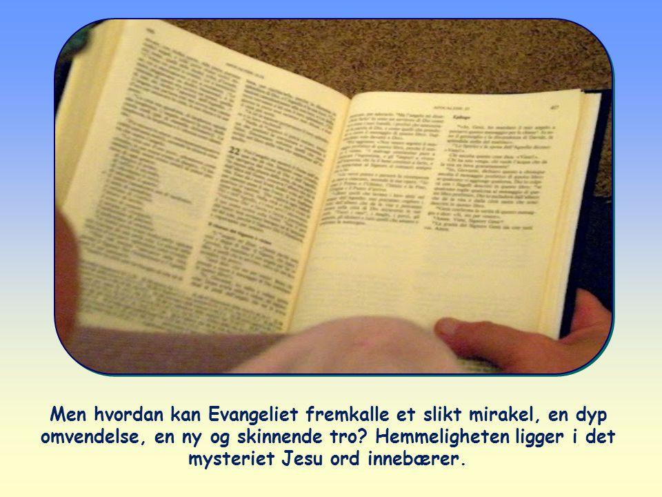 Når Guds Ord blir mottatt og etterlevd, forandres sinnelaget totalt («omvendelse» betyr nettopp det). Ordet trenger inn i alles hjerter - det være seg