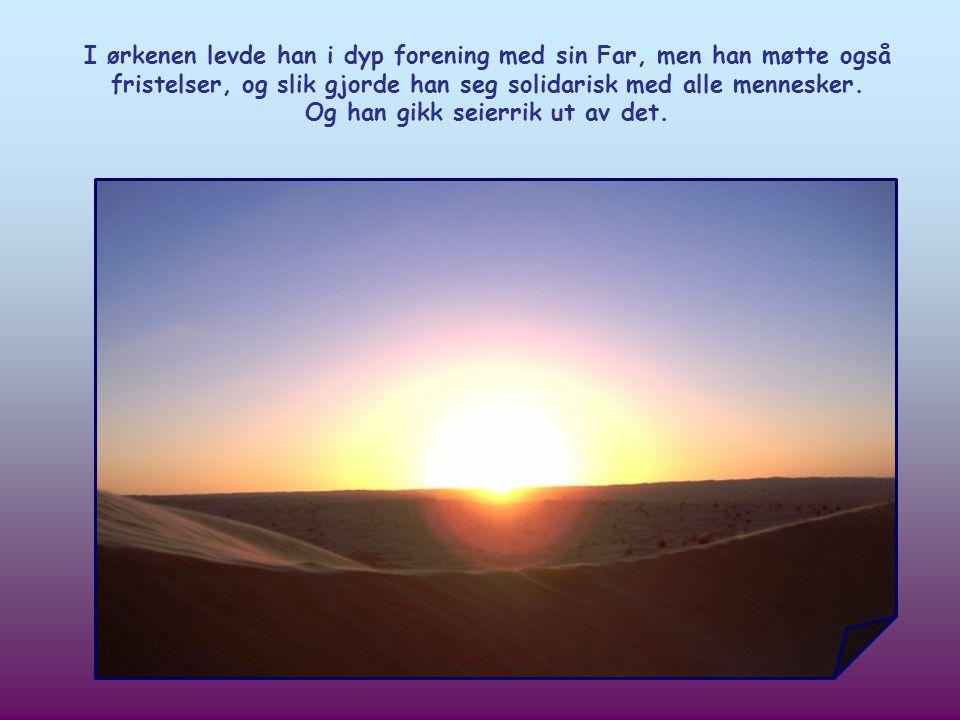 Døperen forkynte Jesu komme, men før Jesus trådte inn i det offentlige liv for å begynne sin gjerning, oppholdt han seg i ørkenen.