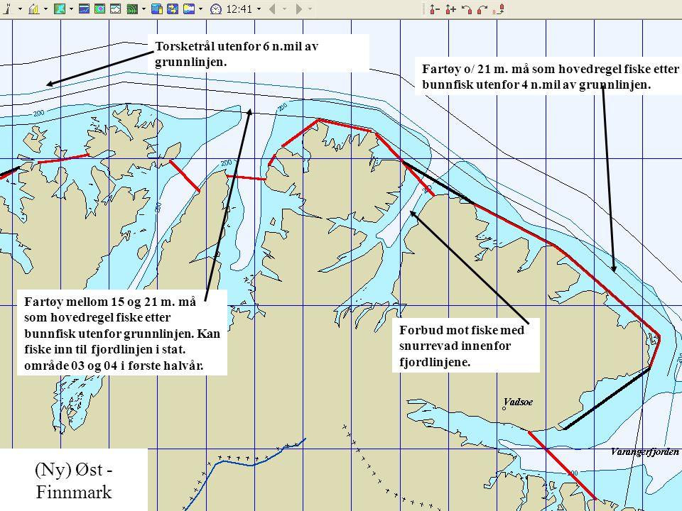 (Ny) Øst - Finnmark Fartøy o/ 21 m. må som hovedregel fiske etter bunnfisk utenfor 4 n.mil av grunnlinjen. Forbud mot fiske med snurrevad innenfor fjo