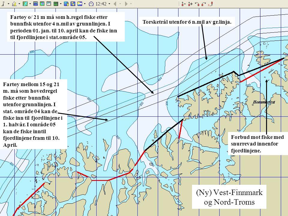 (Ny) Vest-Finnmark og Nord-Troms Fartøy o/ 21 m må som h.regel fiske etter bunnfisk utenfor 4 n.mil av grunnlinjen. I perioden 01. jan. til 10. april