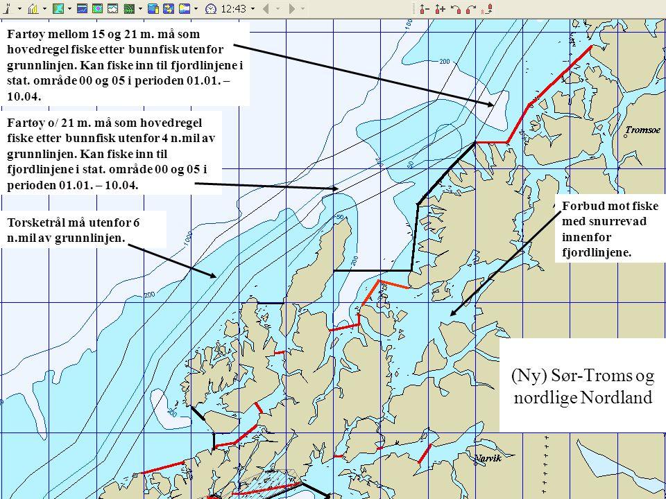 (Ny) Sør-Troms og nordlige Nordland Fartøy mellom 15 og 21 m. må som hovedregel fiske etter bunnfisk utenfor grunnlinjen. Kan fiske inn til fjordlinje