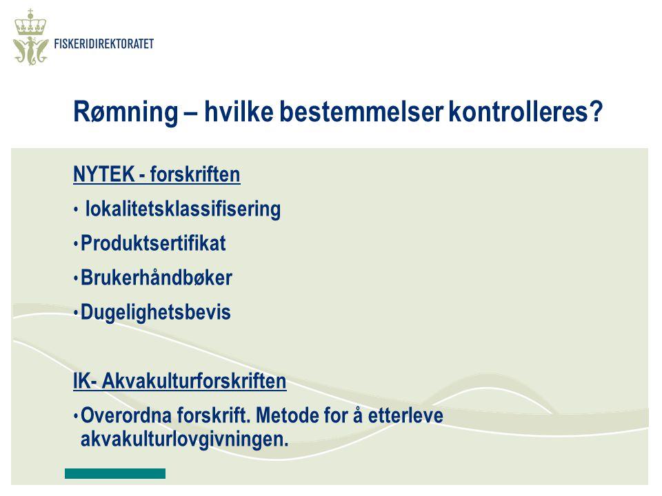 Rømning – hvilke bestemmelser kontrolleres? NYTEK - forskriften lokalitetsklassifisering Produktsertifikat Brukerhåndbøker Dugelighetsbevis IK- Akvaku