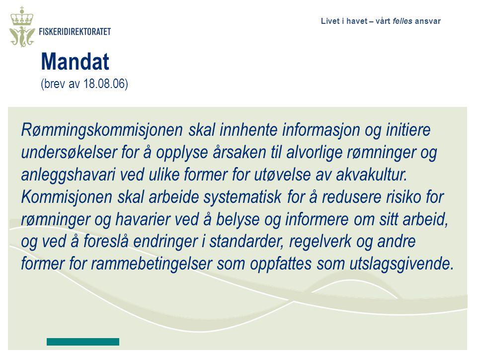 Livet i havet – vårt felles ansvar Rømmingskommisjonen skal innhente informasjon og initiere undersøkelser for å opplyse årsaken til alvorlige rømninger og anleggshavari ved ulike former for utøvelse av akvakultur.