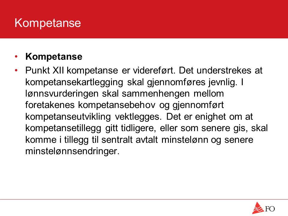 Kompetanse Punkt XII kompetanse er videreført.