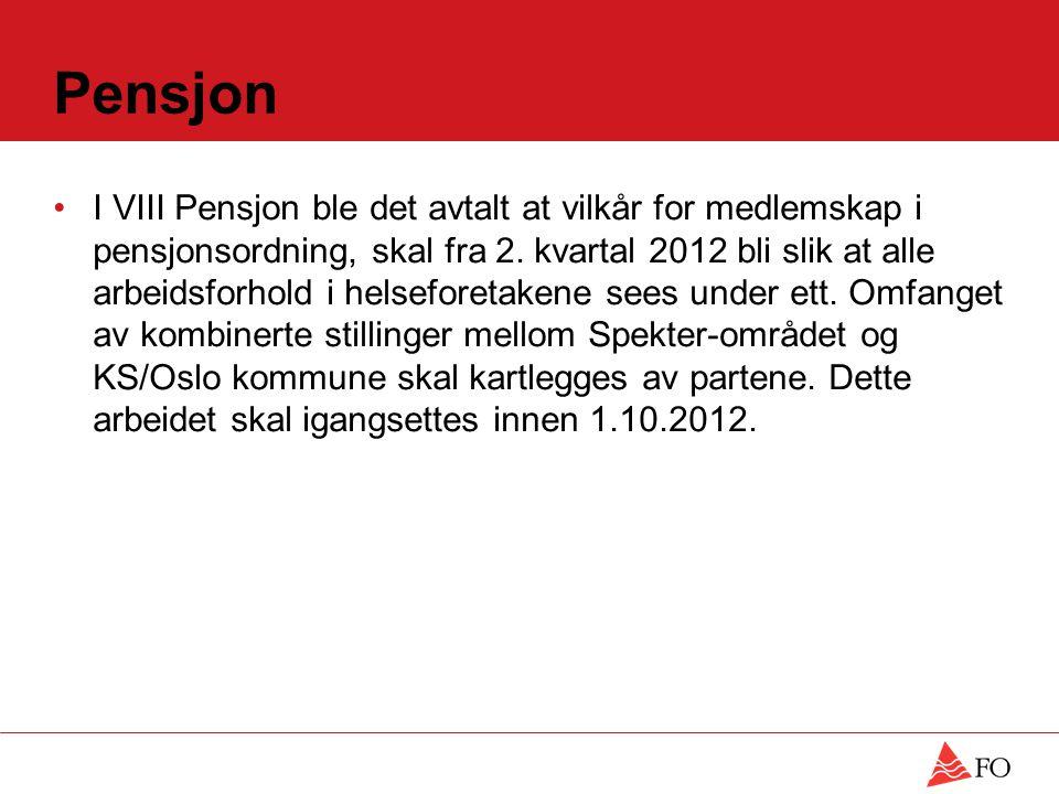 Pensjon I VIII Pensjon ble det avtalt at vilkår for medlemskap i pensjonsordning, skal fra 2.