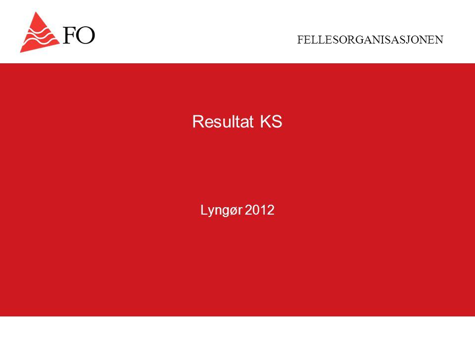 FELLESORGANISASJONEN Resultat KS Lyngør 2012