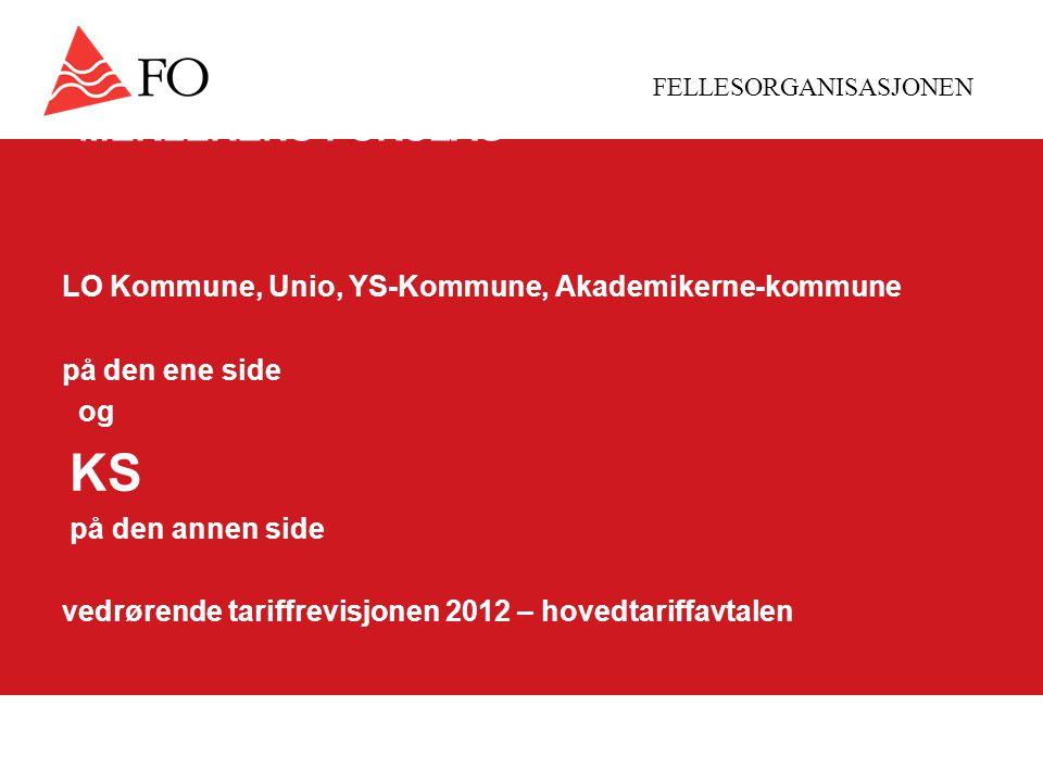 FELLESORGANISASJONEN MEKLERENS FORSLAG LO Kommune, Unio, YS-Kommune, Akademikerne-kommune på den ene side og KS på den annen side vedrørende tariffrevisjonen 2012 – hovedtariffavtalen