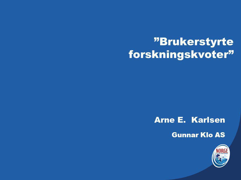 """""""Brukerstyrte forskningskvoter"""" Arne E. Karlsen Gunnar Klo AS"""