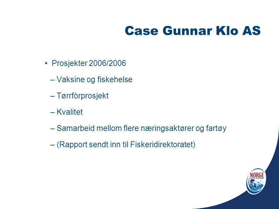 Case Gunnar Klo AS Prosjekter 2006/2006 – Vaksine og fiskehelse – Tørrfòrprosjekt – Kvalitet – Samarbeid mellom flere næringsaktører og fartøy – (Rapp