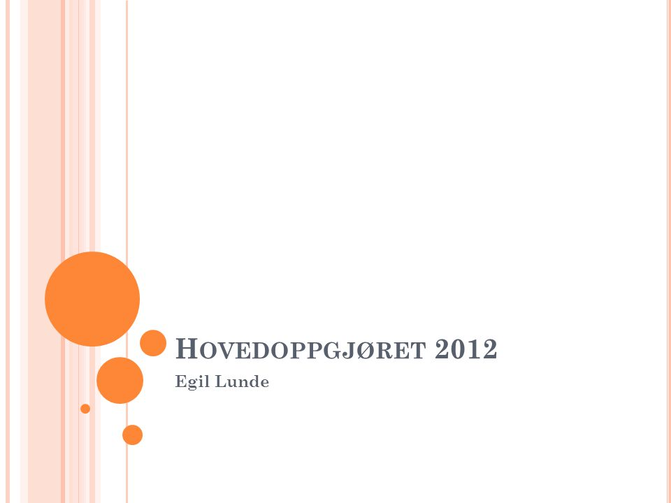 H OVEDOPPGJØRET 2012 Egil Lunde