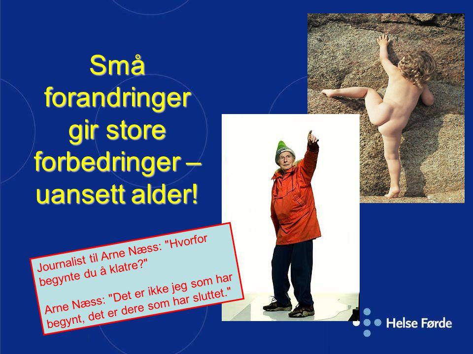 | Små forandringer gir store forbedringer – uansett alder! Journalist til Arne Næss: