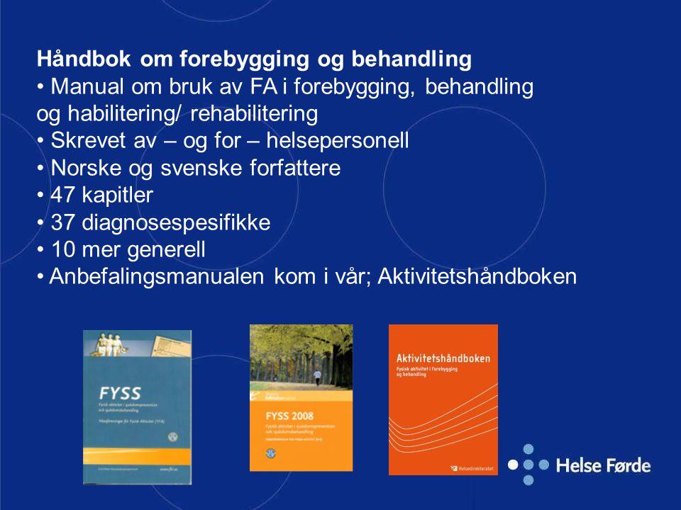 Håndbok om forebygging og behandling Manual om bruk av FA i forebygging, behandling og habilitering/ rehabilitering Skrevet av – og for – helsepersone