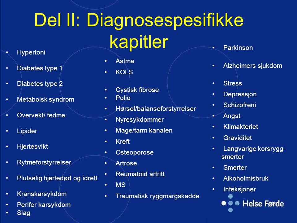 Del II: Diagnosespesifikke kapitler Hypertoni Diabetes type 1 Diabetes type 2 Metabolsk syndrom Overvekt/ fedme Lipider Hjertesvikt Rytmeforstyrrelser