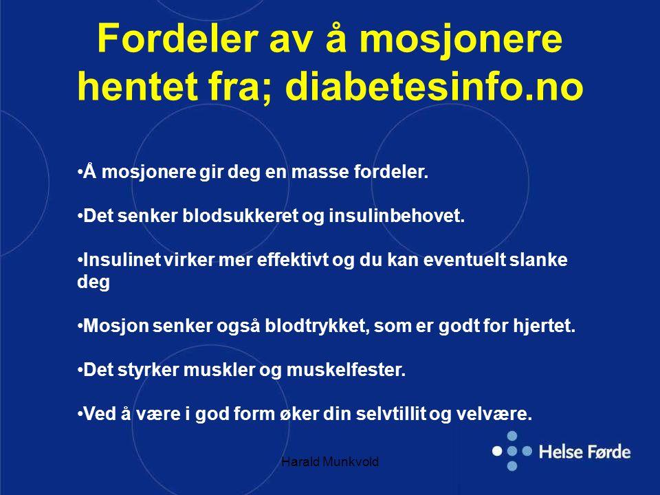 Fordeler av å mosjonere hentet fra; diabetesinfo.no Å mosjonere gir deg en masse fordeler.