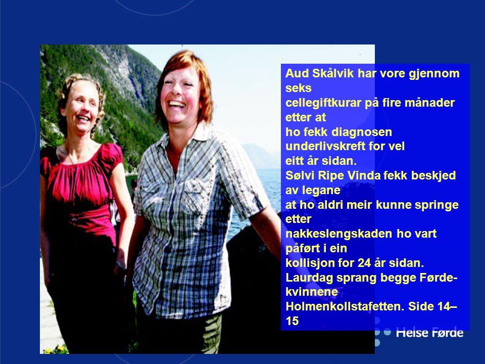 Aud Skålvik har vore gjennom seks cellegiftkurar på fire månader etter at ho fekk diagnosen underlivskreft for vel eitt år sidan. Sølvi Ripe Vinda fek