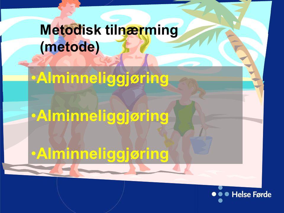 Metodisk tilnærming (metode) Alminneliggjøring