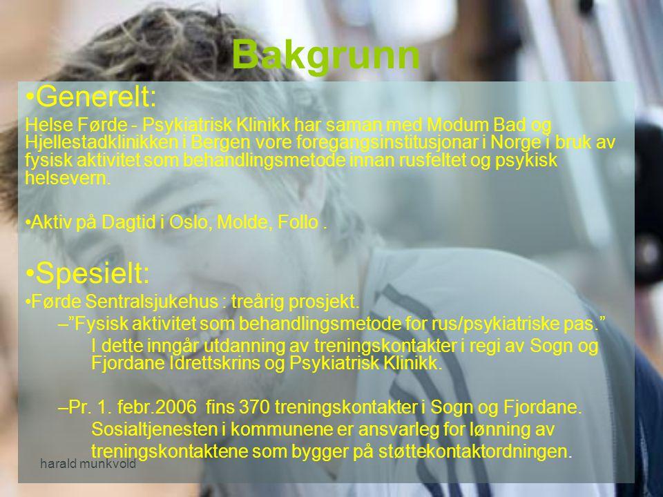 Bakgrunn Generelt: Helse Førde - Psykiatrisk Klinikk har saman med Modum Bad og Hjellestadklinikken i Bergen vore foregangsinstitusjonar i Norge i bru