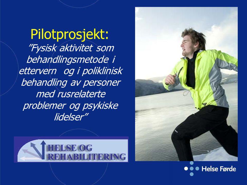 Pilotprosjekt: Fysisk aktivitet som behandlingsmetode i ettervern og i poliklinisk behandling av personer med rusrelaterte problemer og psykiske lidelser