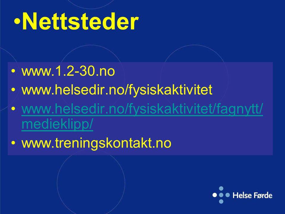 www.1.2-30.no www.helsedir.no/fysiskaktivitet www.helsedir.no/fysiskaktivitet/fagnytt/ medieklipp/www.helsedir.no/fysiskaktivitet/fagnytt/ medieklipp/