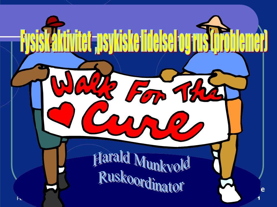 Harald Munkvold HELSE- FØRDE32 Noen positive effekter av fysisk aktivitet: Ruseffekt.