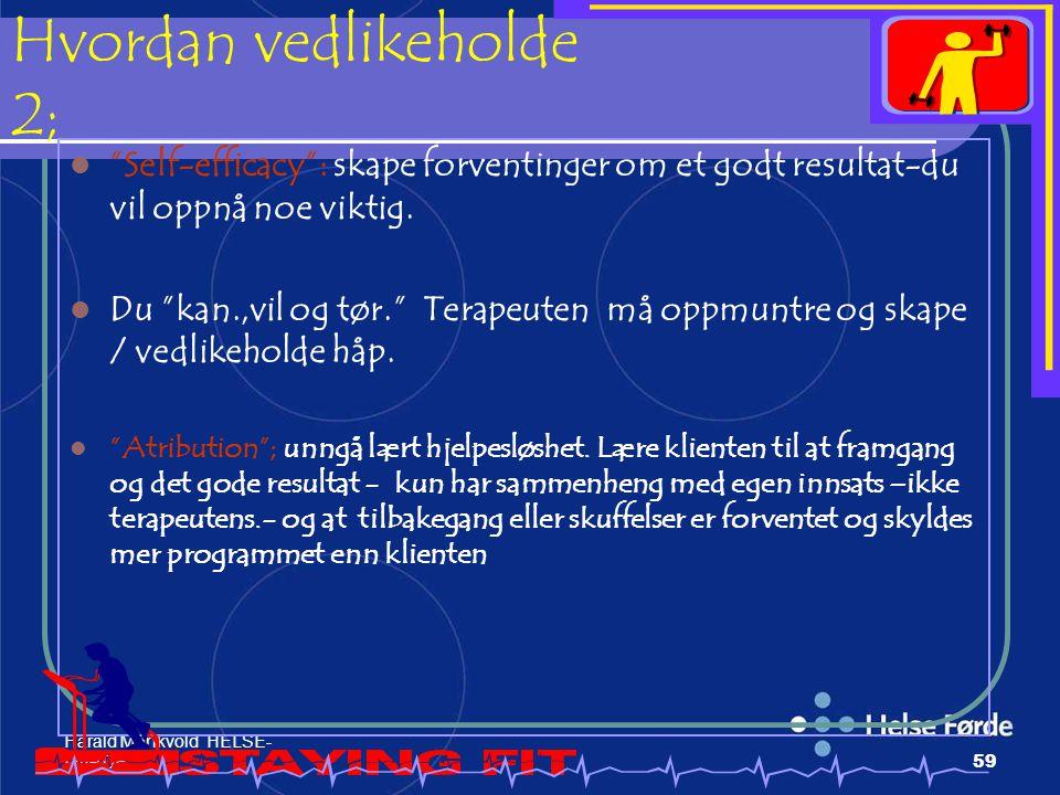 """Harald Munkvold HELSE- FØRDE59 Hvordan vedlikeholde 2; """"Self-efficacy"""": skape forventinger om et godt resultat-du vil oppnå noe viktig. Du """"kan.,vil o"""