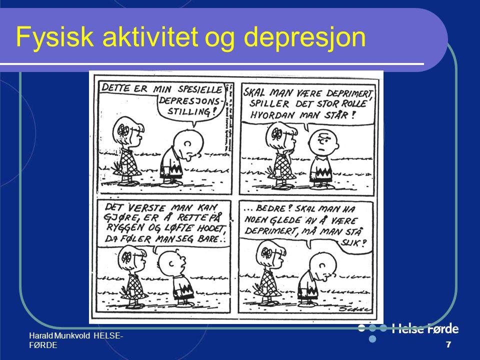 Harald Munkvold HELSE- FØRDE48 Alkoholproblemer; effekter av fysisk aktivitet Alkoholproblemer; effekter av fysisk aktivitet (Helena Prochazka,forts.;) Organisert fysisk aktivitet inngår i mange komplekse behandlingsopplegg.