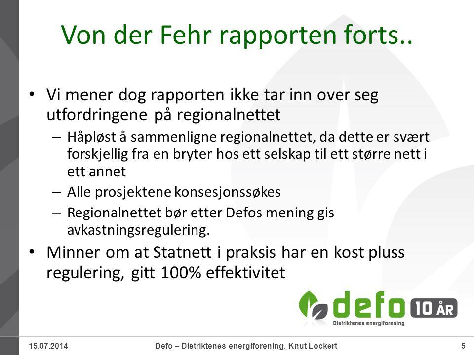 15.07.2014Defo – Distriktenes energiforening, Knut Lockert6 Mangler investeringsincentiver Og vi er ikke enige i det rapporten sier om investeringsincentiver, de er ikke tilstrekkelige etter vår vurdering.