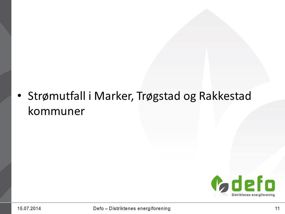 15.07.2014Defo – Distriktenes energiforening11 Strømutfall i Marker, Trøgstad og Rakkestad kommuner