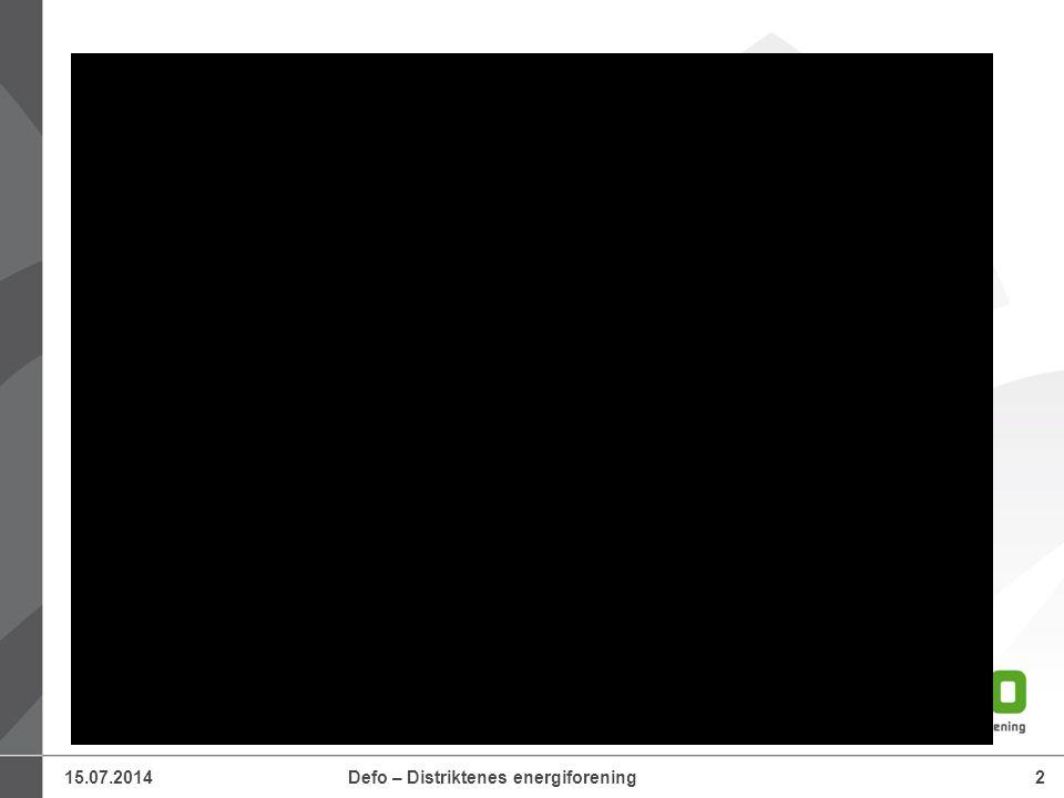 15.07.2014Defo – Distriktenes energiforening2